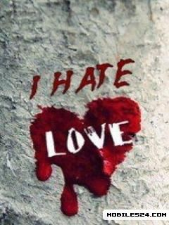 I Hate Love Hd Wallpaper : I Hate Love Free 240x320 Wallpaper download - Download Free I Hate Love HD 240x320 Wallpapers to ...